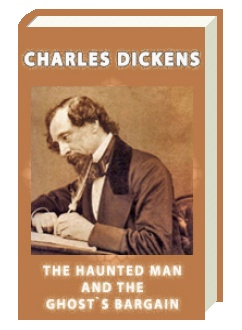 The Haunted Man and the Ghost`s Bargain