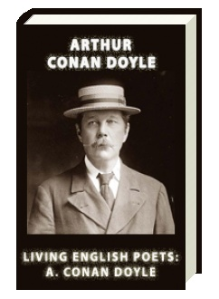 Living English Poets: A. Conan Doyle