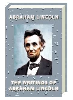 The Writings Of Abraham Lincoln Volume 3